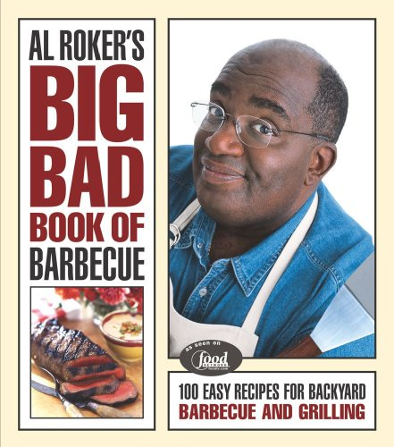 Al Roker's Big Bad Book of Barbecue: 100 Easy Recipes for Barbecue and Grilling (English Edition)