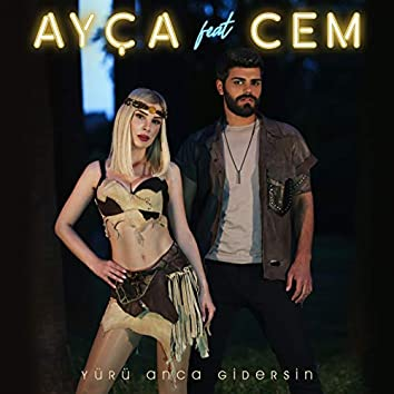 Yürü Anca Gidersin (feat. Cem)