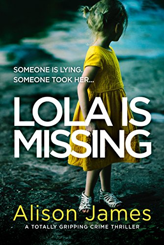 Lola Is Missing: A totally gripping crime thriller (Detective Rachel Prince Book 1) (English Edition)