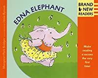 Edna Elephant: Brand New Readers