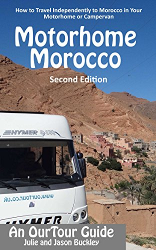 Motorhome Morocco: How to Travel Independently to Morocco in Your Motorhome...