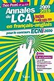 Annales de LCA en français-anglais pour le concours ECNi 2020 -2009 - 2019 - Inclus les 2 sujets 2019