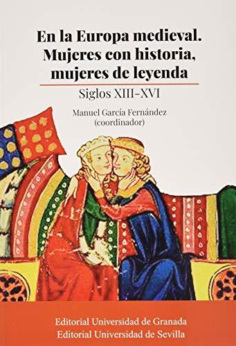 En la Europa medieval. Mujeres con historia, mujeres de leyenda: Siglos XIII-XVI: 332