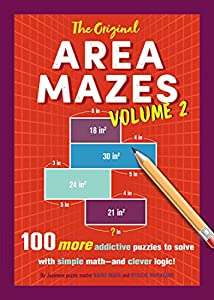 The Original Area Mazes, Volume 2: 100 More Addictive Puzzles to Solve with Simple Math—and Clever Logic!