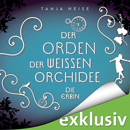 Die Erbin (Der Orden der weißen Orchidee 1) Titelbild