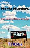 Marfa Murders: The unintentional witness (English Edition)