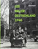 Lee Miller: Deutschland 1945