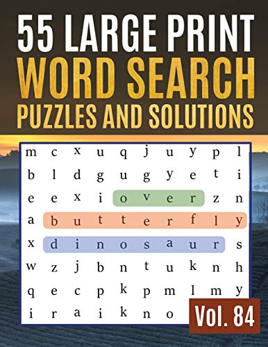 55 Large Print Word Search Puzzles and Solutions: Activity Book for Adults and kids Large Print | Hours of brain-boosting entertainment for adults and kids ( Find Words for Adults & Seniors Vol. 84 )
