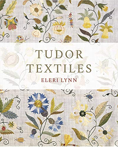 Compare Textbook Prices for Tudor Textiles  ISBN 9780300244120 by Lynn, Eleri
