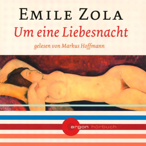 Um eine Liebesnacht                   Written by:                                                                                                                                 Emile Zola                               Narrated by:                                                                                                                                 Markus Hoffmann                      Length: 1 hr and 19 mins     Not rated yet     Overall 0.0