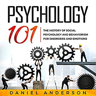 Psychology 101     The History оf Social Pѕусhоlоgу and Behaviorism for Disorders and Emotions              By:                                                                                                                                 Daniel Anderson                               Narrated by:                                                                                                                                 KC Wayman                      Length: 3 hrs and 26 mins     25 ratings     Overall 4.9