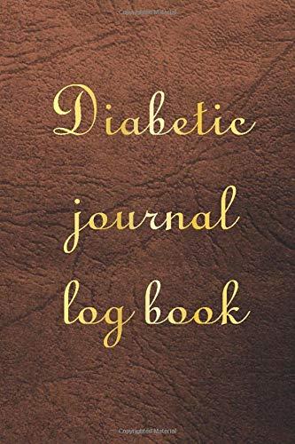 Diabetic Journal Log Book: Diabetes Glucose Tracker, Diabetic Notebook