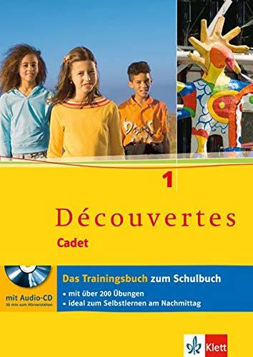Découvertes Cadet 1: Das Trainingsbuch mit Audio-CD 1. Lernjahr
