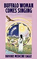 Buffalo Woman Comes Singing (Religion and Spirituality)