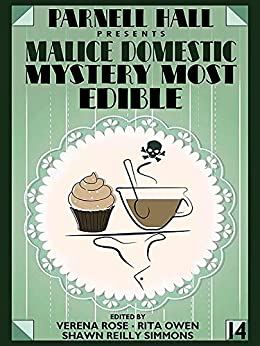 Parnell Hall Presents Malice Domestic: Mystery Most Edible by [Parnell Hall, Marcia Adair, Laura Brennan, Verena Rose, Josh Pachter, Harriette Sackler, Edith Maxwell, Elizabeth Perona, Shawn Reilly Simmons, Kate Willett]