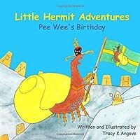 Pee Wee's Birthday (Little Hermit Adventures)
