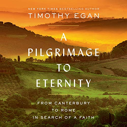 A Pilgrimage to Eternity Audiobook By Timothy Egan cover art