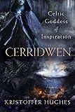 Cerridwen: Celtic Goddess of Inspiration