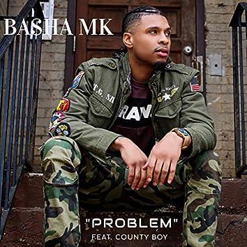 Problem (feat. County Boy Light)