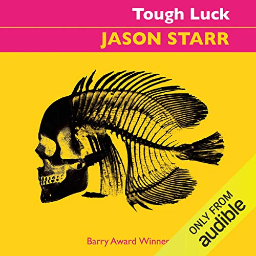 Tough Luck                   By:                                                                                                                                 Jason Starr                               Narrated by:                                                                                                                                 Christopher Ragland                      Length: 5 hrs and 58 mins     Not rated yet     Overall 0.0