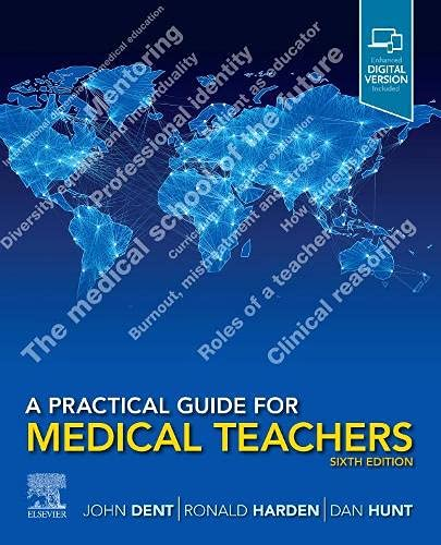Compare Textbook Prices for A Practical Guide for Medical Teachers 6 Edition ISBN 9780702081705 by Dent MMEd  MD  FHEA  FRCSEd, John,Harden OBE MD FRCP(Glas) FRCSEd FRCPC, Ronald M,Hunt MD  MBA, Dan