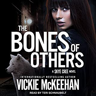 The Bones of Others     Skye Cree Series, Book 1              By:                                                                                                                                 Vickie McKeehan                               Narrated by:                                                                                                                                 Teri Schnaubelt                      Length: 10 hrs and 10 mins     2 ratings     Overall 3.5