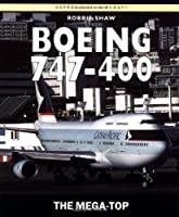 Boeing 747-400: The Mega-Top (New Colour Series)