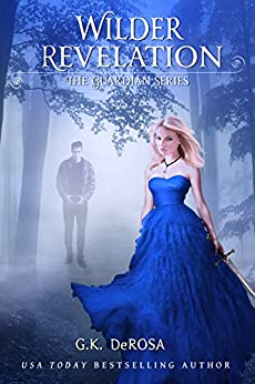 Wilder Revelation: The Guardian Series Book 3 by [G.K. DeRosa]