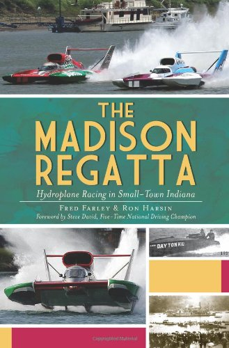 The Madison Regatta: Hydroplane Racing in Small-Town Indiana (Sports)