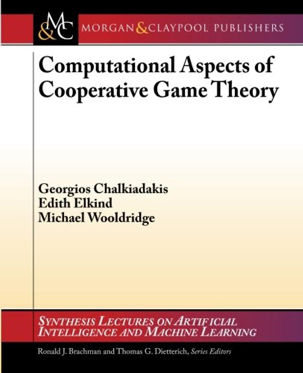 オリエンテーション樹木論争Computational Aspects of Cooperative Game Theory (Synthesis Lectures on Artificial Intelligence and Machine Le)
