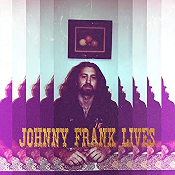 Johnny Frank Lives