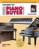 The Best of Acoustic & Digital Piano Buyer: The Definitive Guide to Buying & Caring For a Piano or Digital Piano