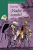 ¡Nadie es un zombi! (LITERATURA INFANTIL (6-11 años) - Sopa de Libros)