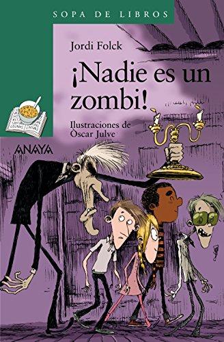 ¡Nadie es un zombi! (LITERATURA INFANTIL - Sopa de Libros)