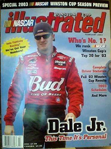 Dale Jr.: This Time It's Personal / Special 2003 NASCAR Winston Cup Season Preview / Who's Number 1? We Rank NASCAR Winston Cup's Top 20 for '03 / Complete Driver Statistics / Full '02 Winston Cup Results / 2003 Schedule (NASCAR Illustrated, February 2003)