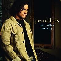 Man with a Memory by Joe Nichols (2002-07-23)
