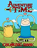 Adventure Time Coloring Book: Explore the Land of Ooo and regions beyond with the Adventure Time Adu...