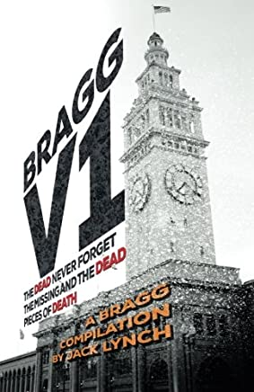 Bragg V1: THE DEAD NEVER FORGET, THE MISSING AND THE DEAD, PIECES OF DEATH