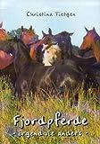 Fjordpferde - irgendwie anders: Ein Ratgeber und Leitfaden (nicht nur) für alle Fjordbegeisterten und die, die es noch werden wollen