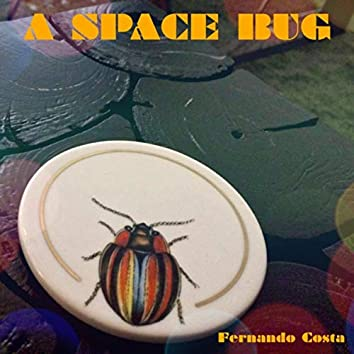 A Space Bug