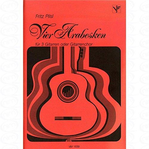 4–Arabesco Arreglados para tres Voces–Guitarra [de la fragancia/Alemán] Compositor: pilsl Fritz