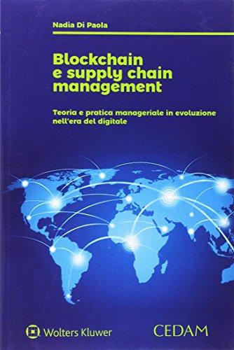 Blockchain e supply chain management. Teoria e pratica manageriale in evoluzione nell'era digitale