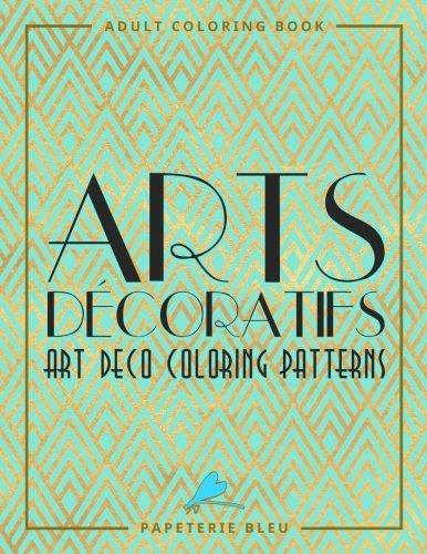 Arts Decoratifs: Art Deco Coloring Patterns