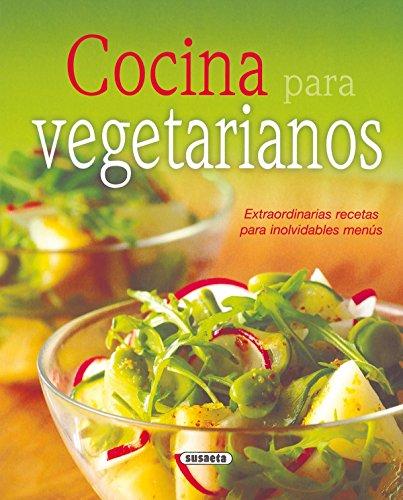 Cocina Para Vegetarianos. Extraordinarias Recetas Para Menus Inolvidables (El Rincón Del Paladar)