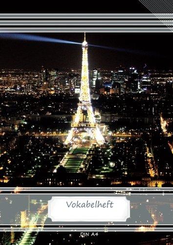 Vokabelheft DIN A4: 70 Seiten liniert, 2 Spalten, Lineatur 53 - Eiffelturm, Paris (Motiv Vokabelhefte, Band 60)