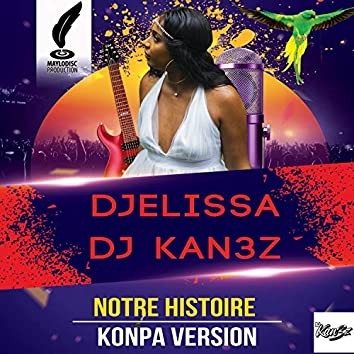 Notre Histoire (Konpa Version)