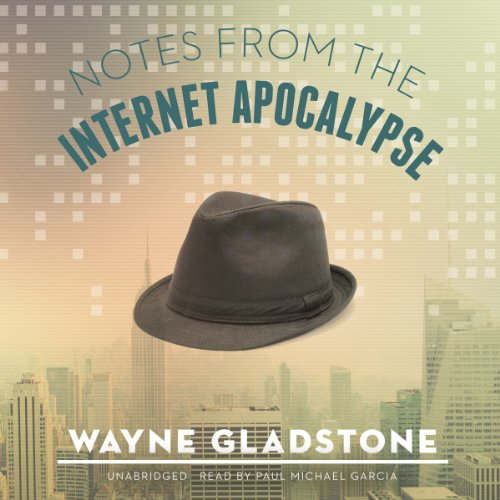 Notes from the Internet Apocalypse audiobook cover art