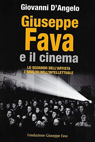 Giuseppe Fava e il cinema. Lo sguardo dell'artista, l'analisi dell'intellettuale
