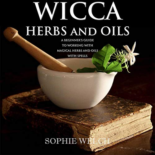 Wicca Herbal Magic: Wicca Herbal Book with Simple Spells audiobook cover art