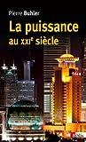 La puissance au XXIe siècle - Les nouvelles définitions du monde de Pierre Bühler (28 août 2014) Broché - 28/08/2014